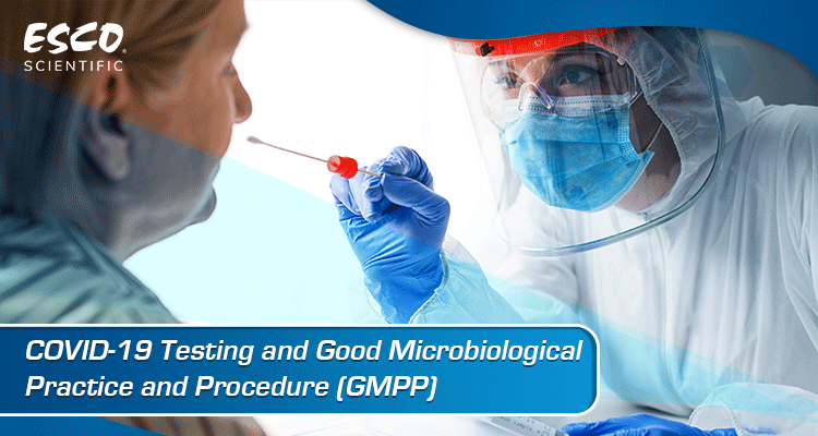 COVID-19 Testing and Good Microbiological Practice and Procedure