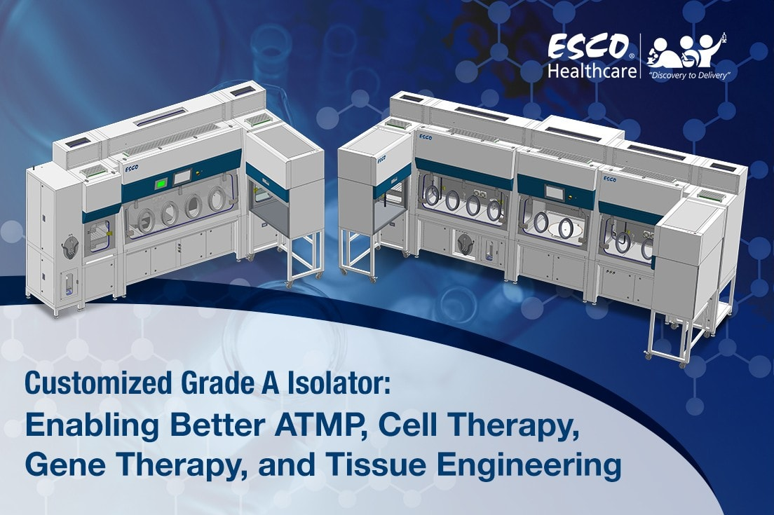 Cell Therapy Grade A Isolator: Enabling Better Biotherapeutics Manufacturing