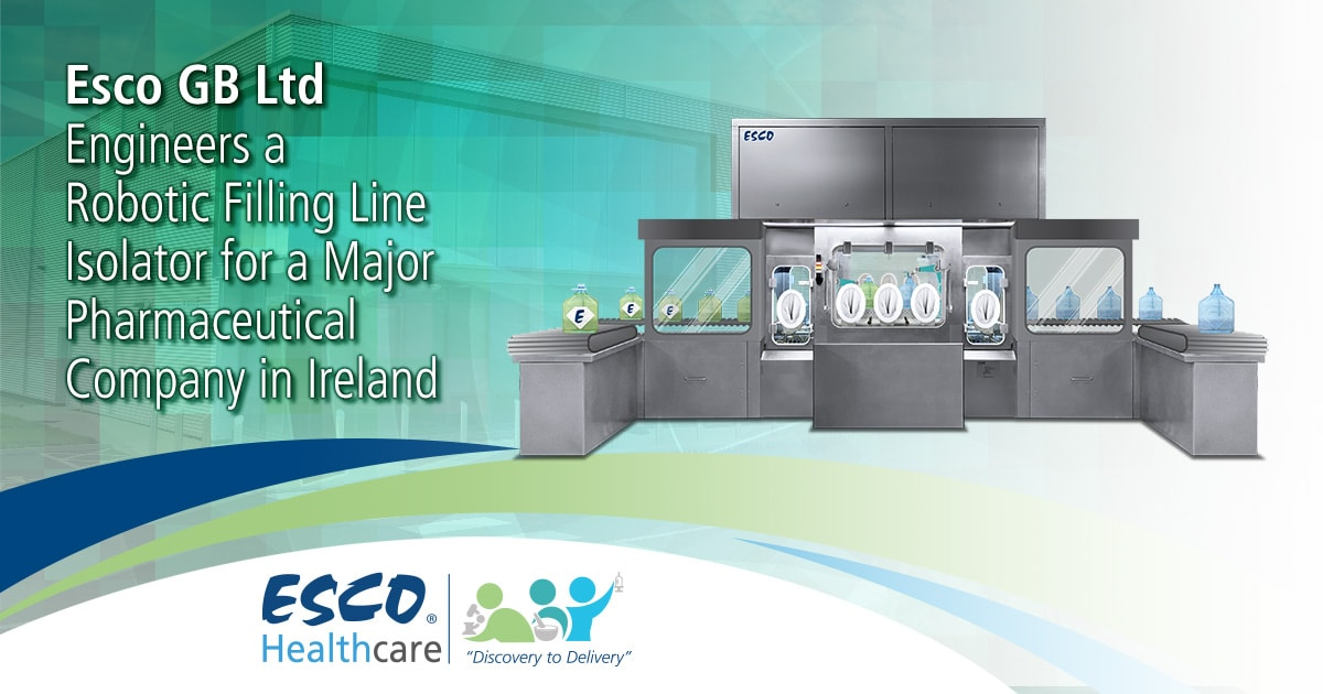 Esco GB Ltd Engineers a Robotic Filling Line Isolator for a Major Pharmaceutical Company in Ireland