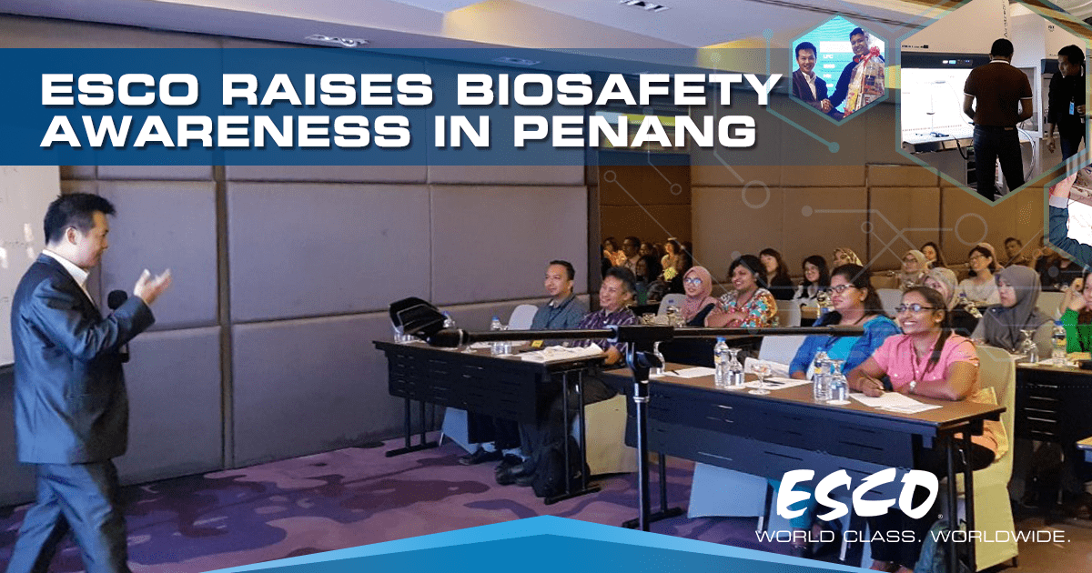 Esco Raises Biosafety Awareness in Penang