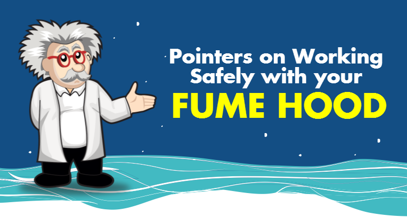 Pointers on Working Safely with your Fume Hood