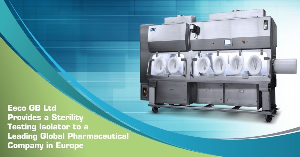 Esco GB Ltd Provides a Sterility Testing Isolator to a Leading Global Pharmaceutical Company in Europe