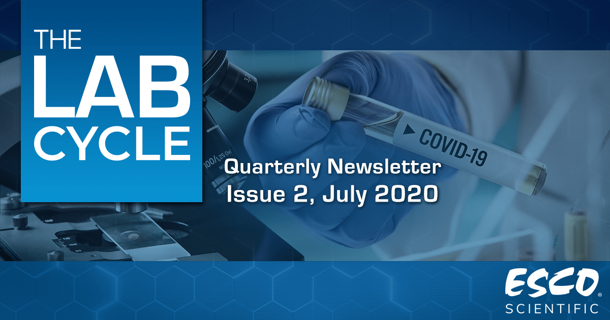 The Lab Cycle: Esco Scientific Quarterly Newsletter - Issue 2, July 2020