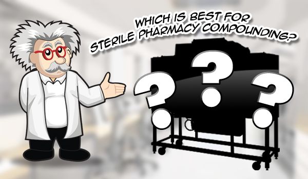 Unidirectional or Turbulent Airflow: Which is best for Sterile Pharmacy Compounding?